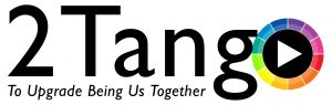 2tango coremission: To Upgrade Being Us Together